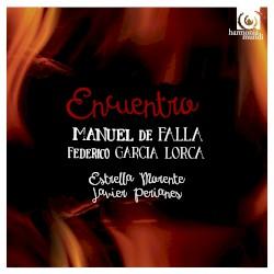 Encuentro by Manuel de Falla ,   Federico García Lorca ;   Estrella Morente ,   Javier Perianes