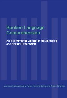 Cover of: Spoken language comprehension | Lorraine Komisarjevsky Tyler