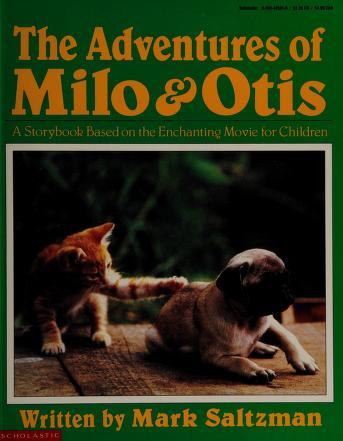Cover of: The Adventures of Milo and Otis | Mark Saltzman