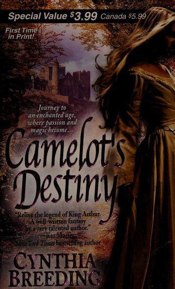 Cover of: Camelot's destiny | Cynthia Breeding