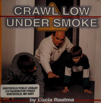 Cover of: Crawl Low Under Smoke (Fire Safety)   Michael Dahl