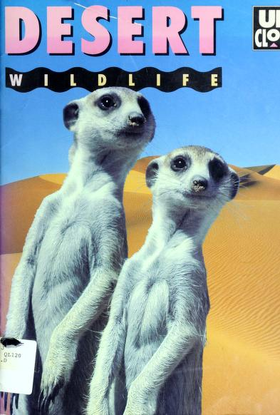Desert Wildlife/Book, Board Game, Poster, Press-Out Model and Picture Puzzles (Up Close) by Joshua Morris
