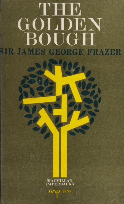 The golden bough by Frazer, James George Sir
