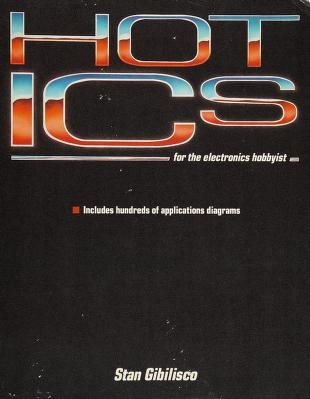 Cover of: Hot ICs for the electronics hobbyist   Stan Gibilisco