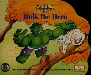 Cover of: Hulk the Hero (Spider-Man & Friends) |