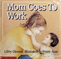Cover of: Mom goes to work | Libby Gleeson