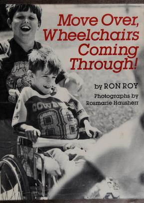 Cover of: Move over, wheelchairs coming through! | Ron Roy