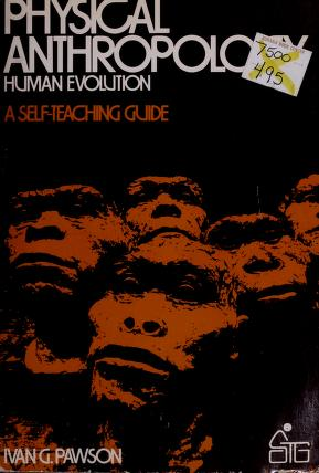 Cover of: Physical anthropology, human evolution | Ivan G. Pawson