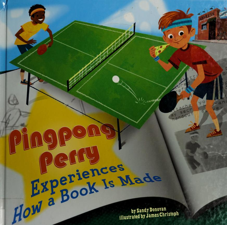 Pingpong Perry experiences how a book is made by Sandra Donovan