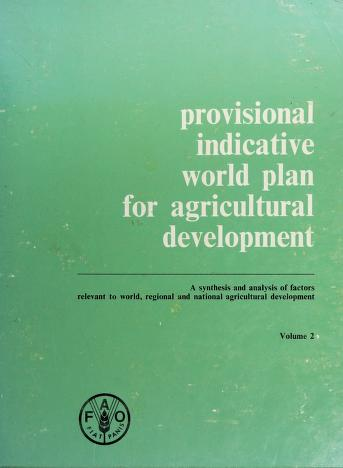 Cover of: Provisional indicative world plan for agricultural development | Food and Agriculture Organization of the United Nations
