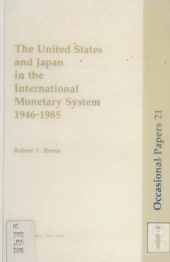 Cover of: The United States and Japan in the international monetary system, 1946-1985 | Robert V. Roosa