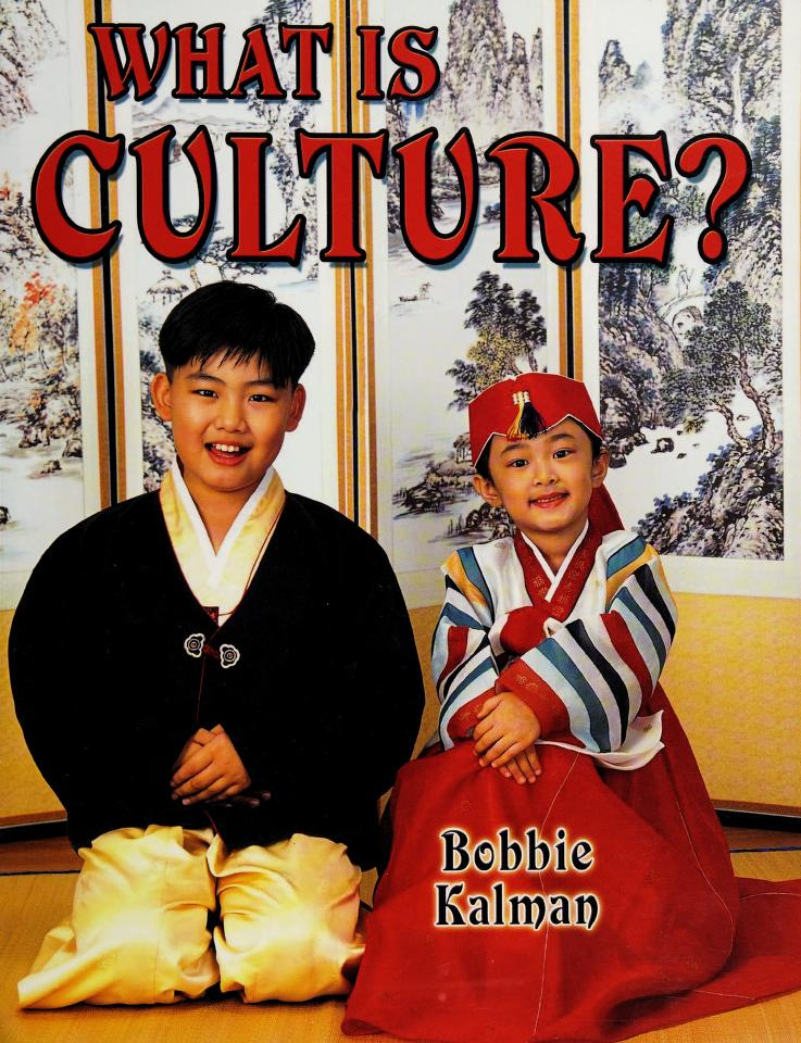 What is culture? by Bobbie Kalman